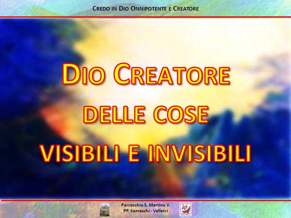 Parrocchia S. Martino V. PP. Somaschi - Velletri C REDO IN D IO O NNIPOTENTE E C REATORE