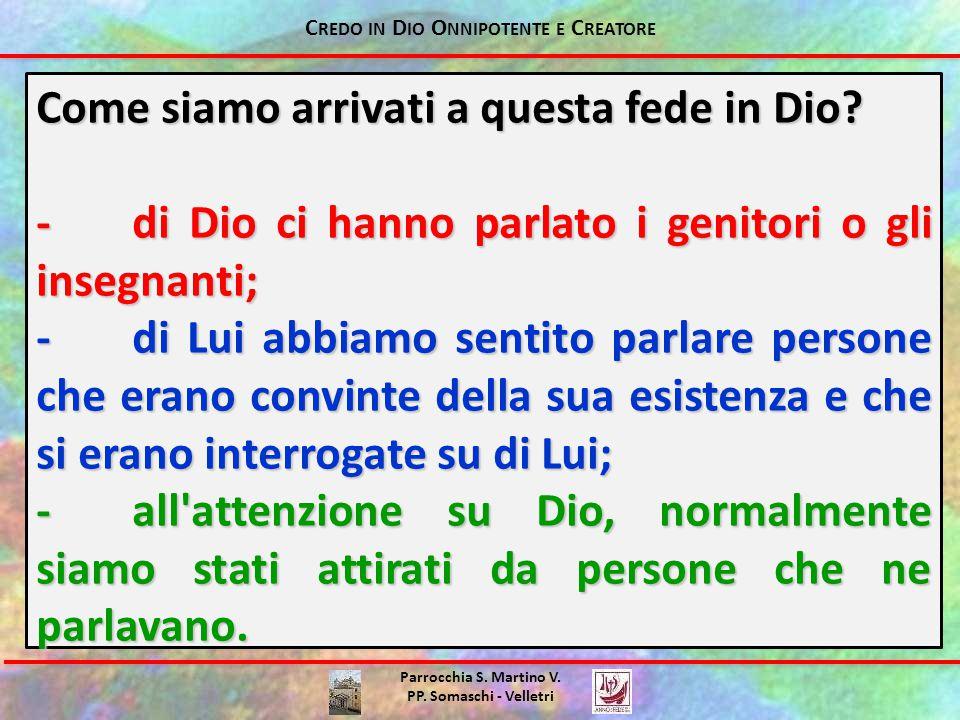 Parrocchia S. Martino V. PP. Somaschi - Velletri Come siamo arrivati a questa fede in Dio.