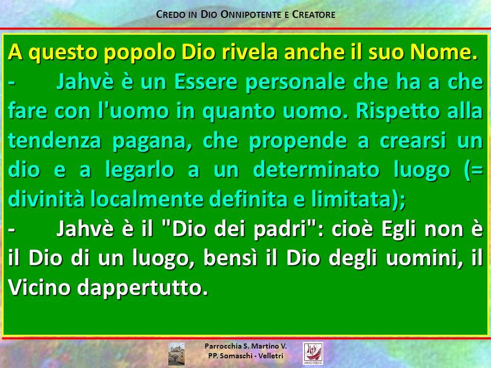 Parrocchia S. Martino V. PP. Somaschi - Velletri A questo popolo Dio rivela anche il suo Nome.