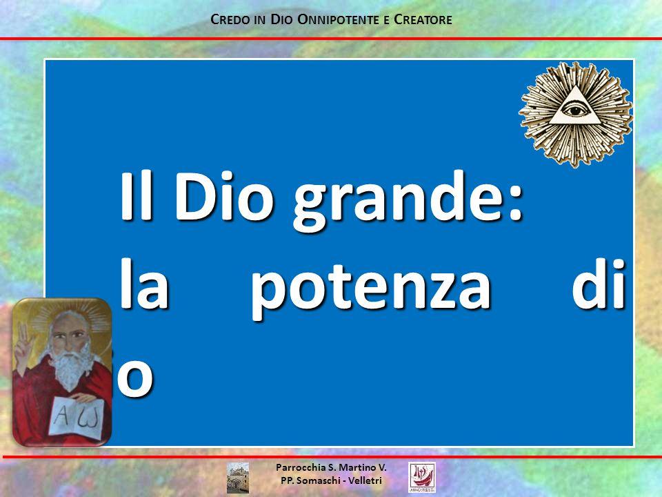 Parrocchia S.Martino V. PP. Somaschi - Velletri Questa esperienza di Dio è possibile nella Chiesa.