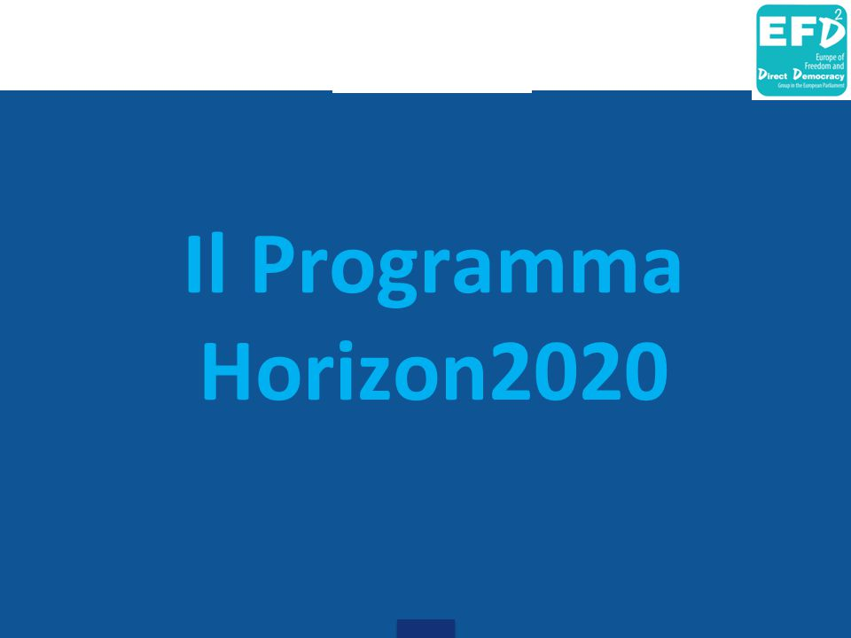 Introduzione RICERCA & INNOVAZIONE Nel precedente periodo di programmazione, il Settimo Programma Quadro ha rappresentato – con un budget totale di oltre 50 miliardi di euro – il principale strumento di finanziamento della ricerca, l'innovazione e lo sviluppo Tecnologico L'attuale Programma Quadro a sostegno della Ricerca e l'Innovazione è denominato Horizon 2020 , sul quale vi è un'allocazione di 70, 2 miliardi di euro.