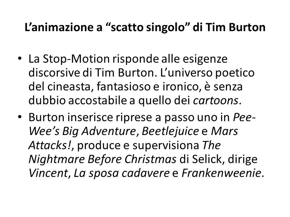 """L'animazione a """"scatto singolo"""" di Tim Burton La Stop-Motion risponde alle esigenze discorsive di Tim Burton. L'universo poetico del cineasta, fantasi"""