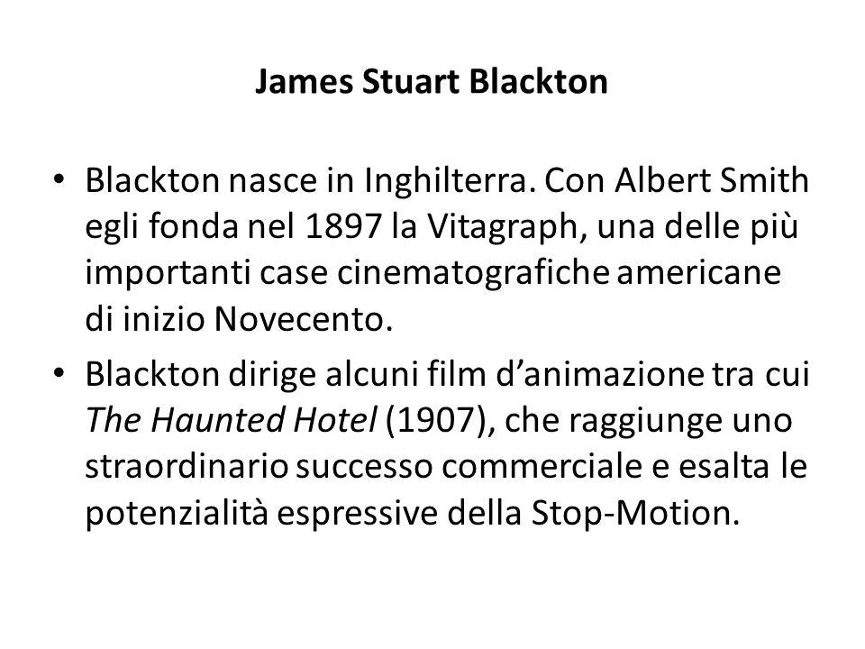 James Stuart Blackton Blackton nasce in Inghilterra. Con Albert Smith egli fonda nel 1897 la Vitagraph, una delle più importanti case cinematografiche