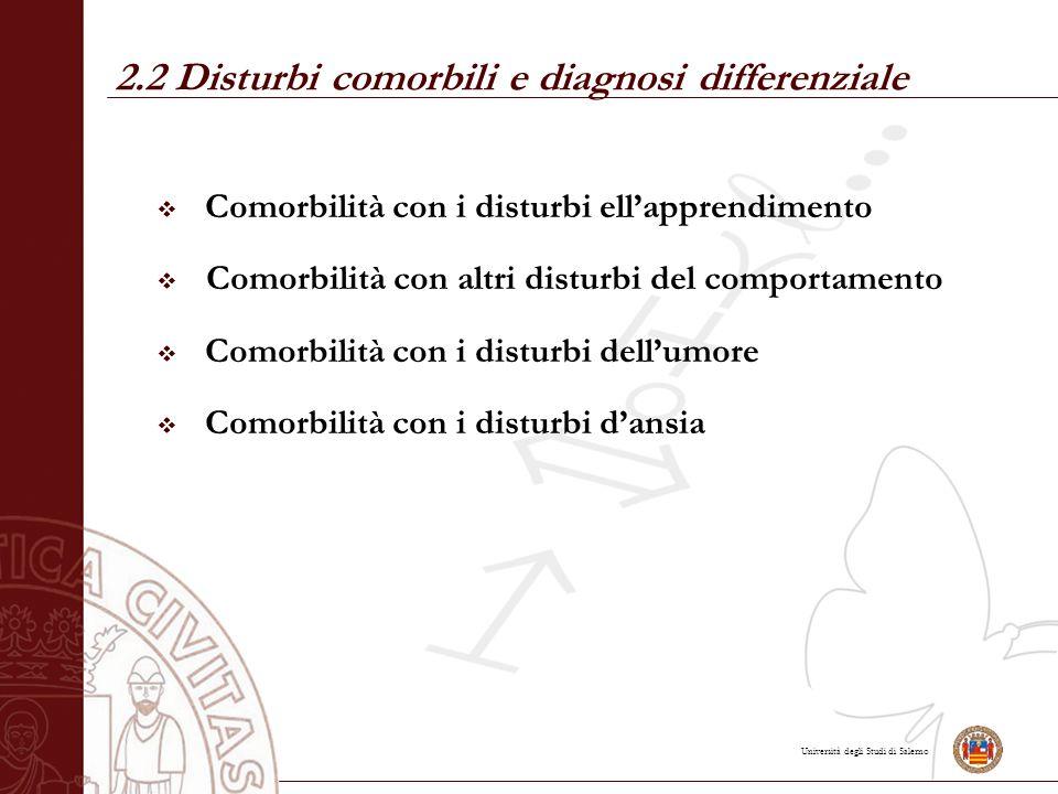 Università degli Studi di Salerno  Comorbilità con i disturbi ell'apprendimento  Comorbilità con altri disturbi del comportamento  Comorbilità con