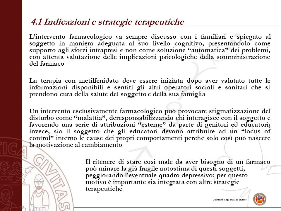 Università degli Studi di Salerno L'intervento farmacologico va sempre discusso con i familiari e spiegato al soggetto in maniera adeguata al suo live