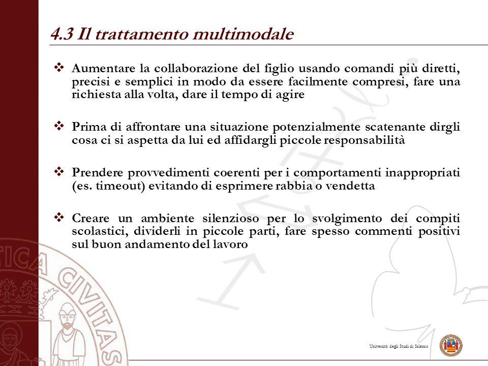 Università degli Studi di Salerno  Aumentare la collaborazione del figlio usando comandi più diretti, precisi e semplici in modo da essere facilmente