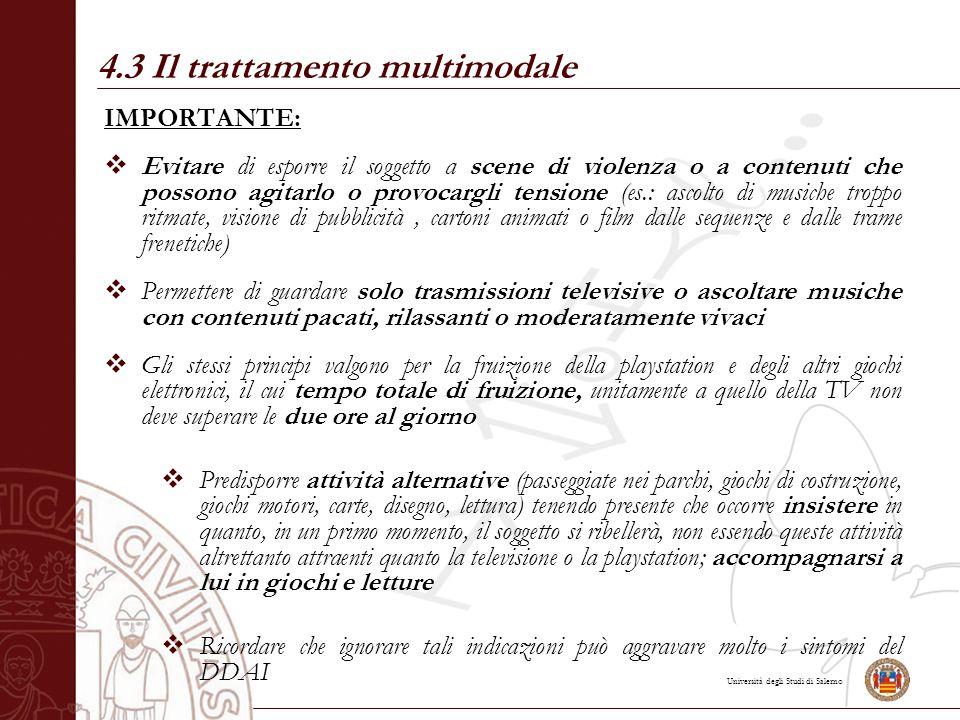 Università degli Studi di Salerno IMPORTANTE:  Evitare di esporre il soggetto a scene di violenza o a contenuti che possono agitarlo o provocargli te
