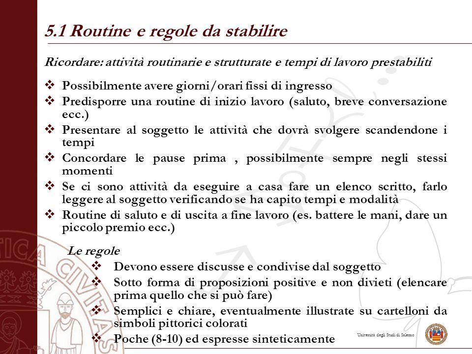 Università degli Studi di Salerno Ricordare: attività routinarie e strutturate e tempi di lavoro prestabiliti  Possibilmente avere giorni/orari fissi