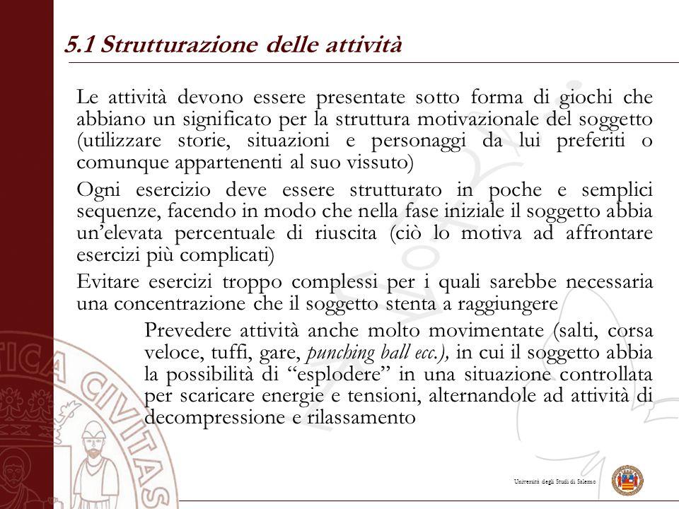 Università degli Studi di Salerno Le attività devono essere presentate sotto forma di giochi che abbiano un significato per la struttura motivazionale