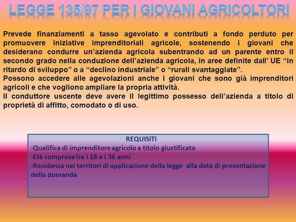 Prevede finanziamenti a tasso agevolato e contributi a fondo perduto per promuovere iniziative imprenditoriali agricole, sostenendo i giovani che desi