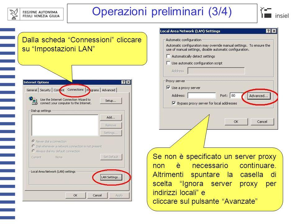 """Operazioni preliminari (3/4) Dalla scheda """"Connessioni"""" cliccare su """"Impostazioni LAN"""" Se non è specificato un server proxy non è necessario continuar"""