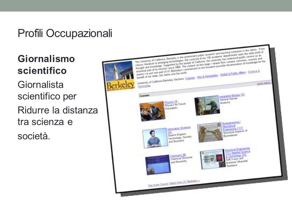 Giornalismo scientifico Giornalista scientifico per Ridurre la distanza tra scienza e società. Profili Occupazionali