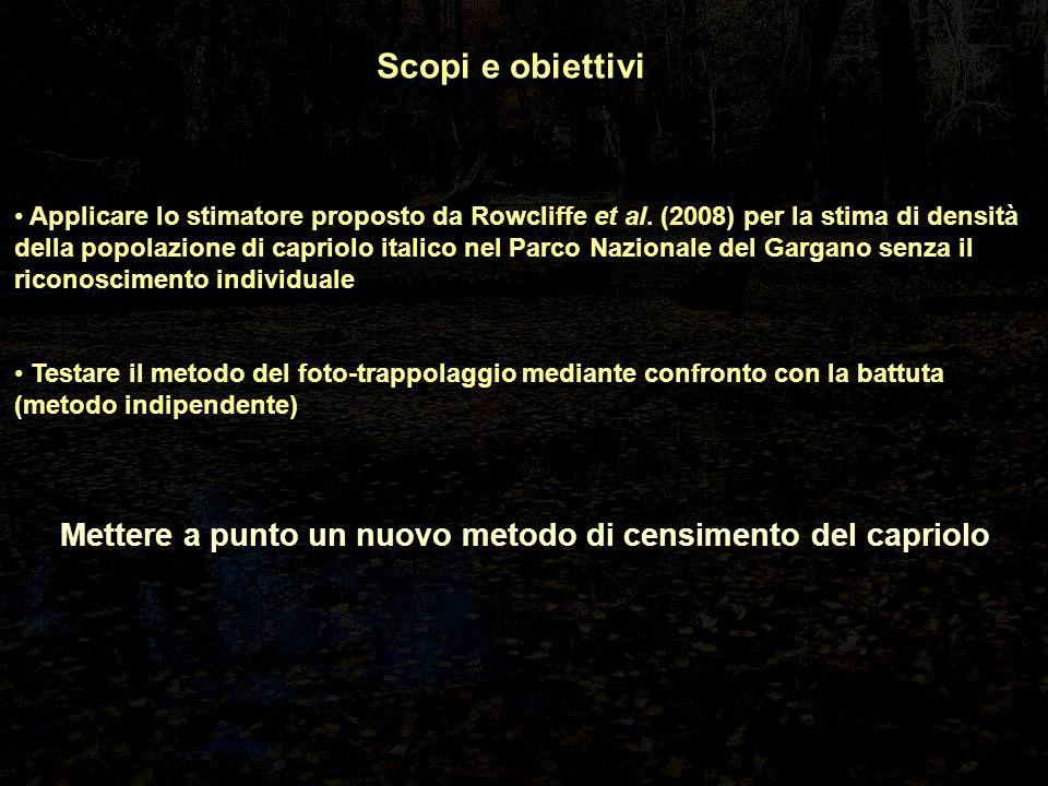 Scopi e obiettivi Applicare lo stimatore proposto da Rowcliffe et al. (2008) per la stima di densità della popolazione di capriolo italico nel Parco N