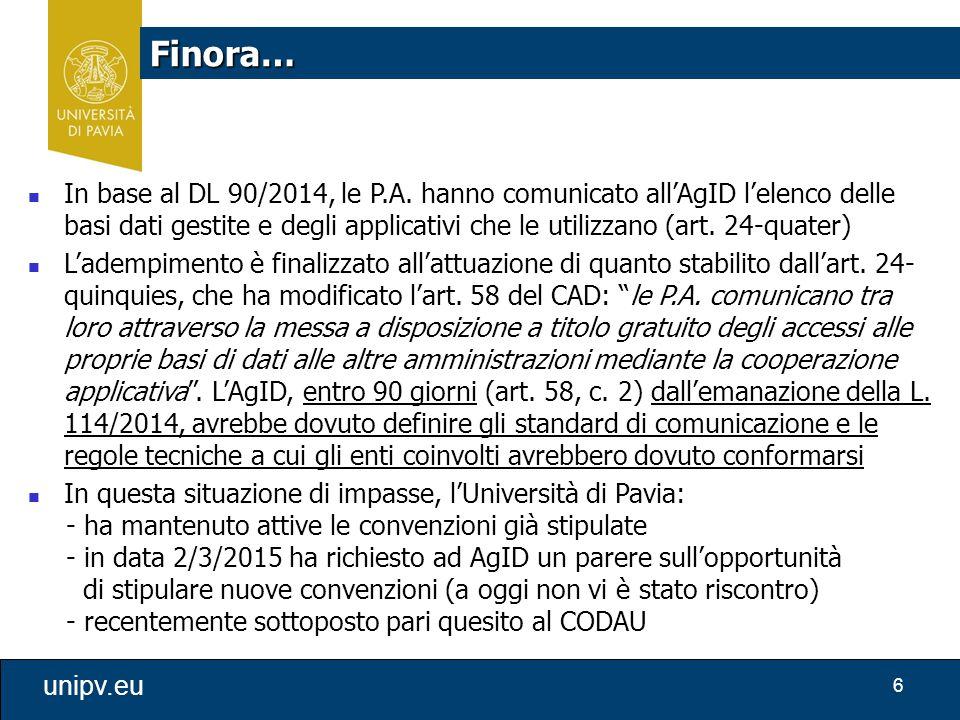 6 unipv.eu Finora… In base al DL 90/2014, le P.A. hanno comunicato all'AgID l'elenco delle basi dati gestite e degli applicativi che le utilizzano (ar