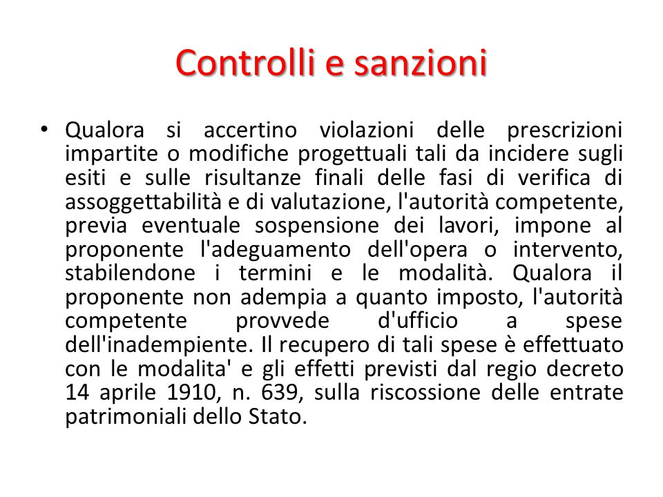 Controlli e sanzioni Qualora si accertino violazioni delle prescrizioni impartite o modifiche progettuali tali da incidere sugli esiti e sulle risulta