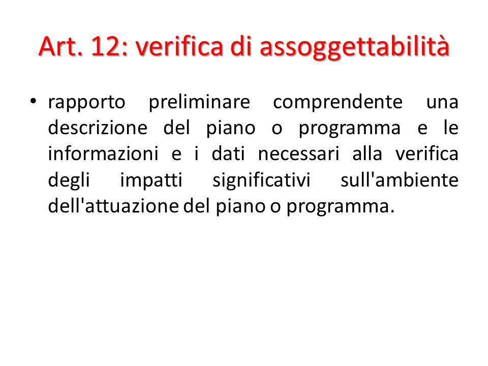 Art. 12: verifica di assoggettabilità rapporto preliminare comprendente una descrizione del piano o programma e le informazioni e i dati necessari all