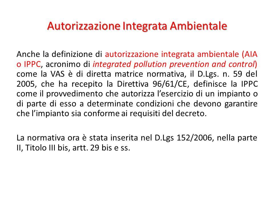 Anche la definizione di autorizzazione integrata ambientale (AIA o IPPC, acronimo di integrated pollution prevention and control) come la VAS è di dir