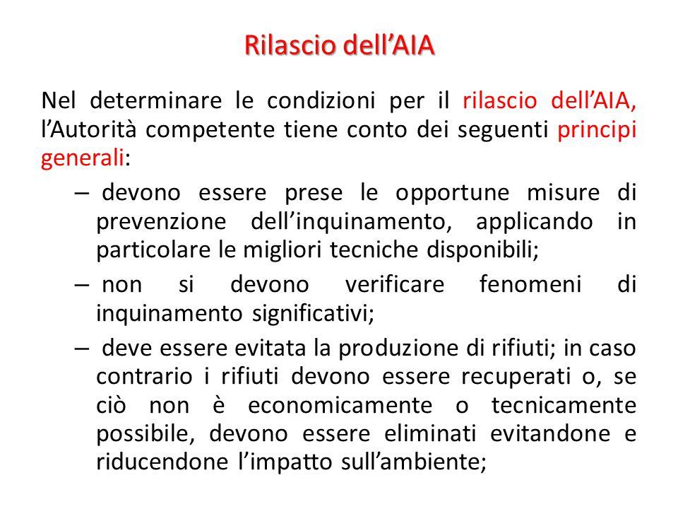 Rilascio dell'AIA Nel determinare le condizioni per il rilascio dell'AIA, l'Autorità competente tiene conto dei seguenti principi generali: – devono e