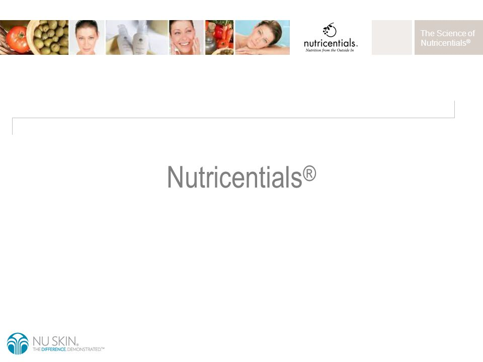 The Science of Nutricentials ® Nutricentials ®