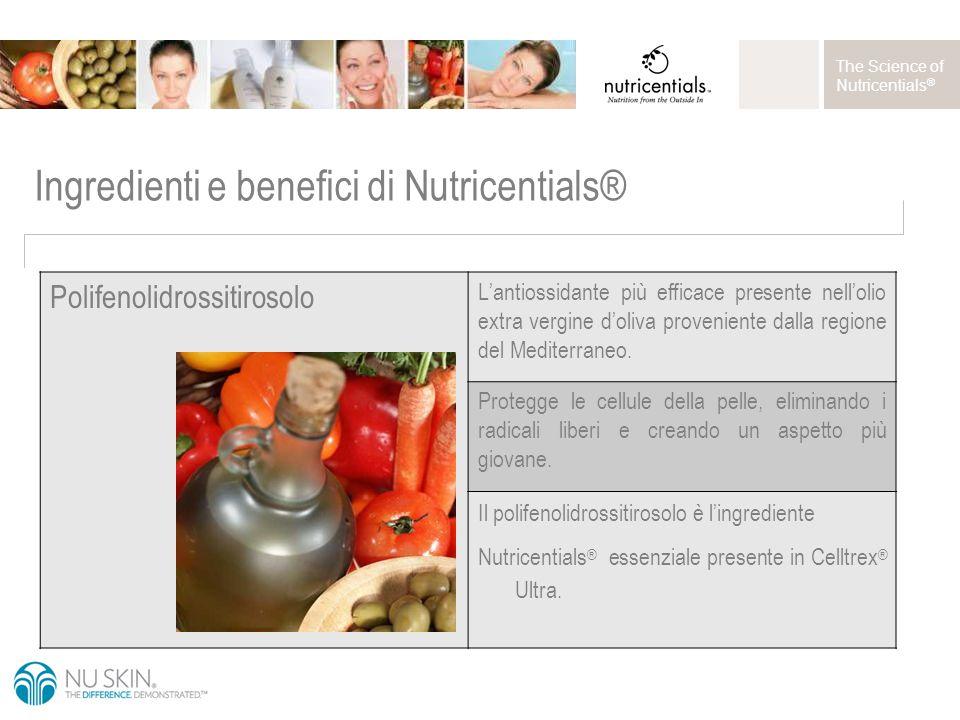 The Science of Nutricentials ® Ingredienti e benefici di Nutricentials® Polifenolidrossitirosolo L'antiossidante più efficace presente nell'olio extra vergine d'oliva proveniente dalla regione del Mediterraneo.