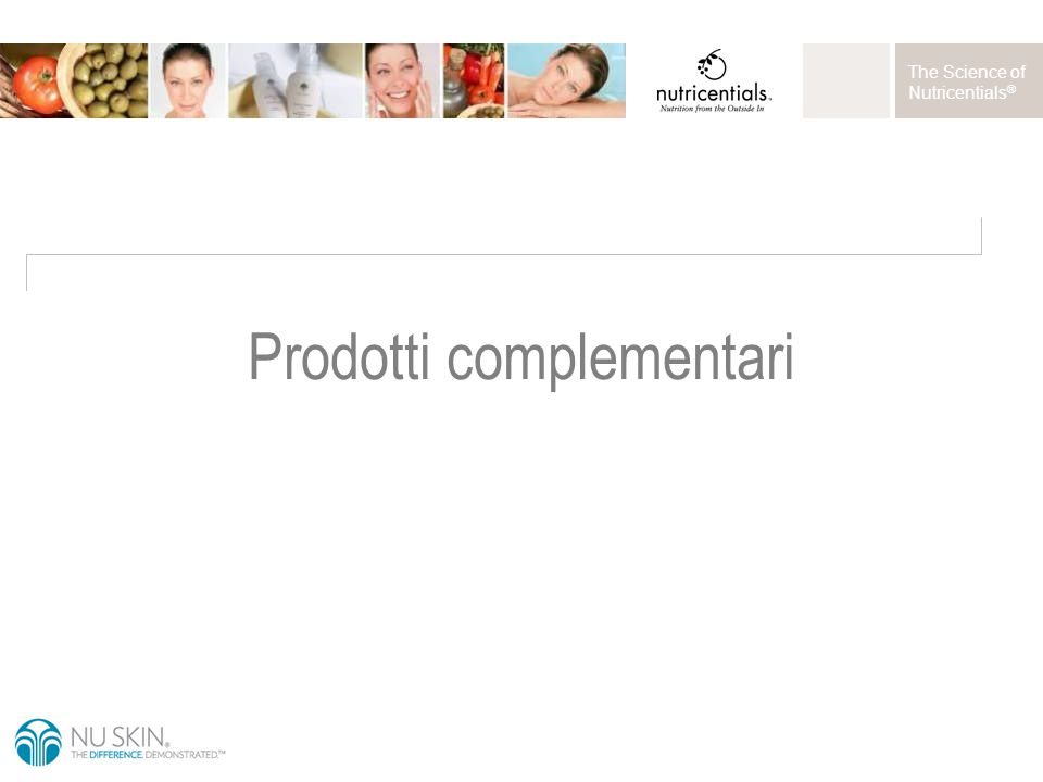 The Science of Nutricentials ® Prodotti complementari