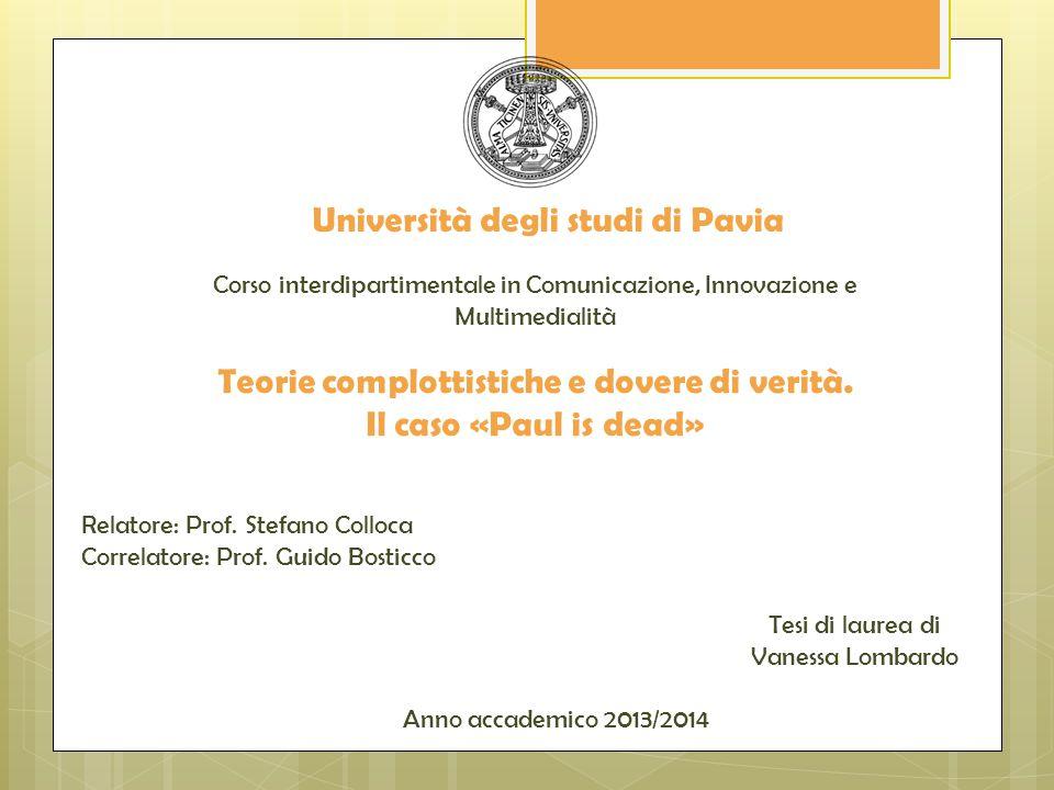 Università degli studi di Pavia Corso interdipartimentale in Comunicazione, Innovazione e Multimedialità Teorie complottistiche e dovere di verità. Il