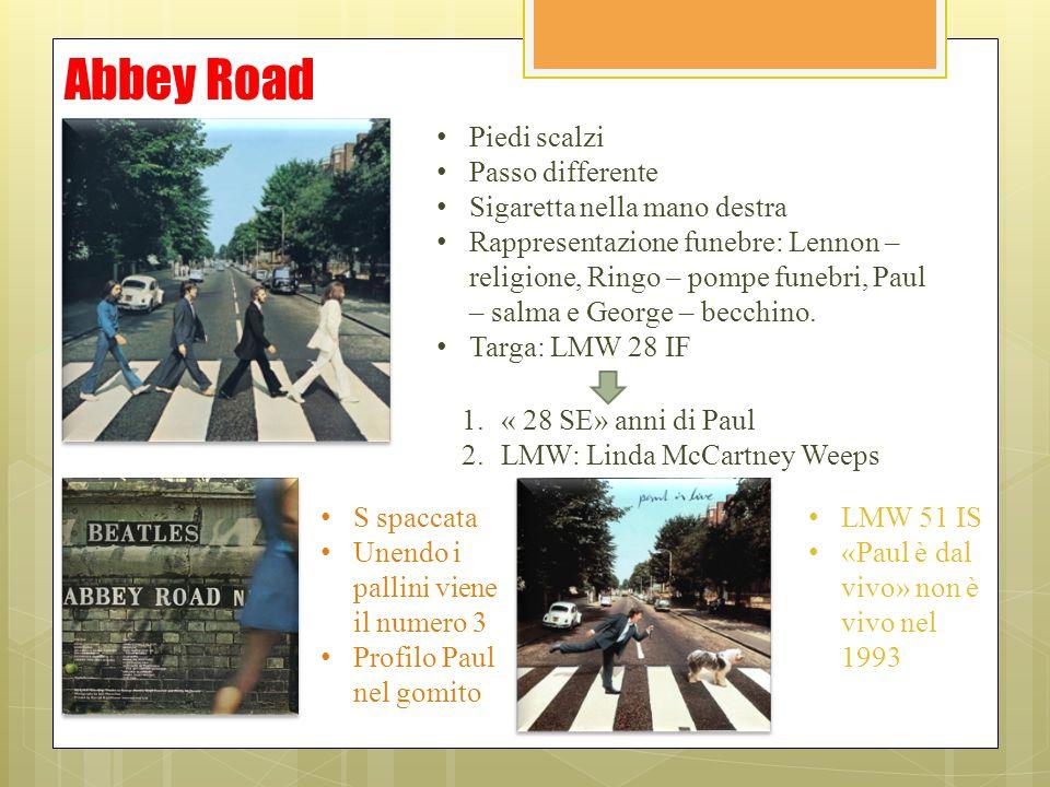 Abbey Road Piedi scalzi Passo differente Sigaretta nella mano destra Rappresentazione funebre: Lennon – religione, Ringo – pompe funebri, Paul – salma