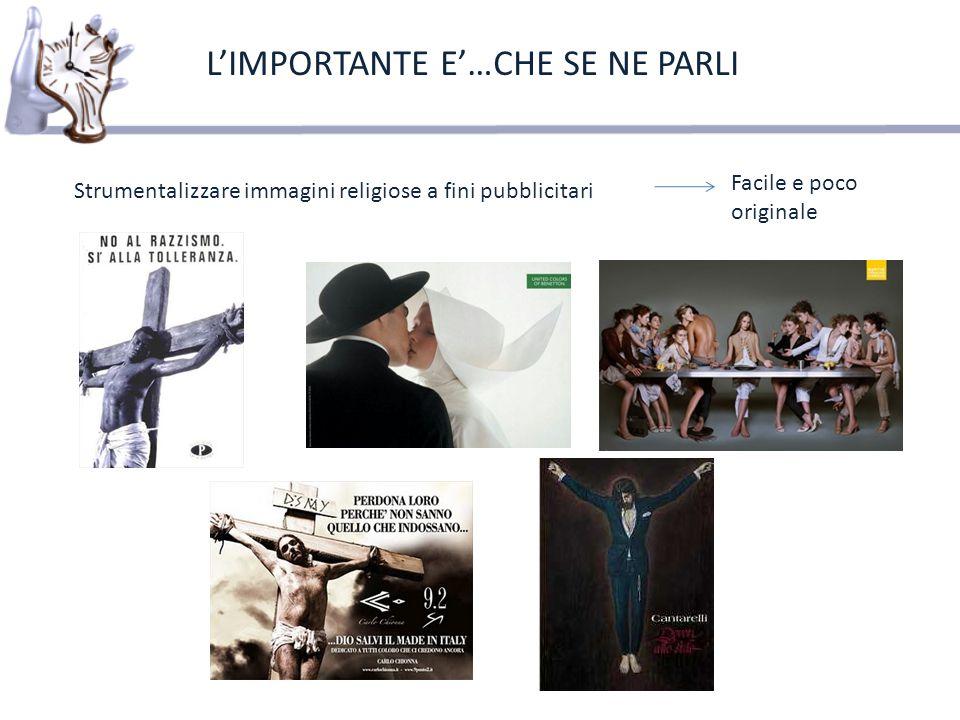 Strumentalizzare immagini religiose a fini pubblicitari Facile e poco originale