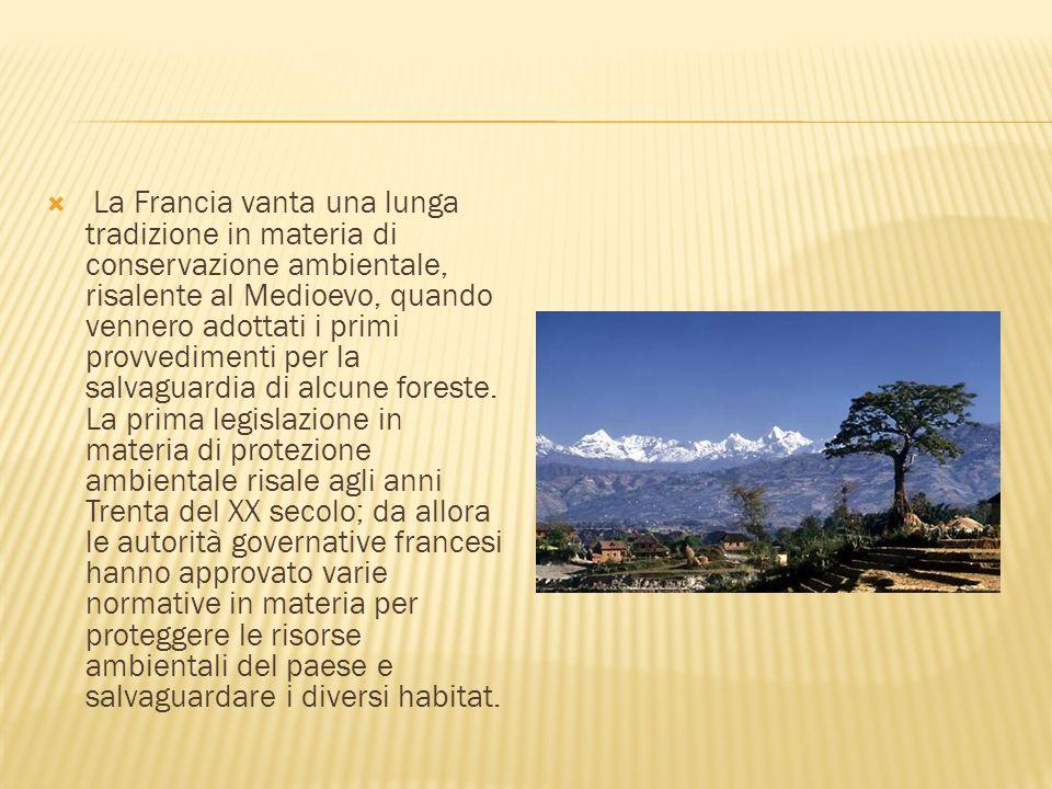  La Francia vanta una lunga tradizione in materia di conservazione ambientale, risalente al Medioevo, quando vennero adottati i primi provvedimenti p