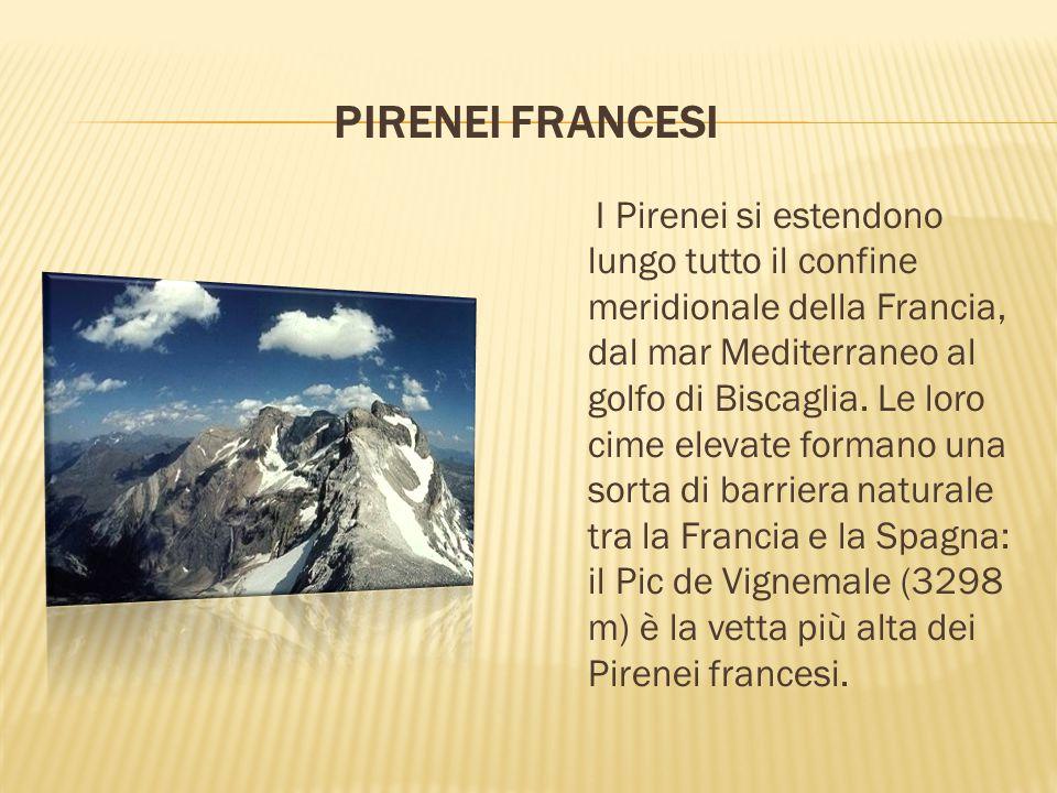 PIRENEI FRANCESI I Pirenei si estendono lungo tutto il confine meridionale della Francia, dal mar Mediterraneo al golfo di Biscaglia. Le loro cime ele