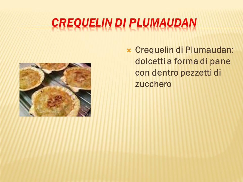  Crequelin di Plumaudan: dolcetti a forma di pane con dentro pezzetti di zucchero