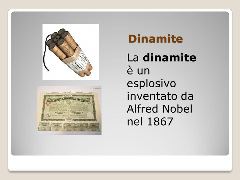 Dinamite La dinamite è un esplosivo inventato da Alfred Nobel nel 1867