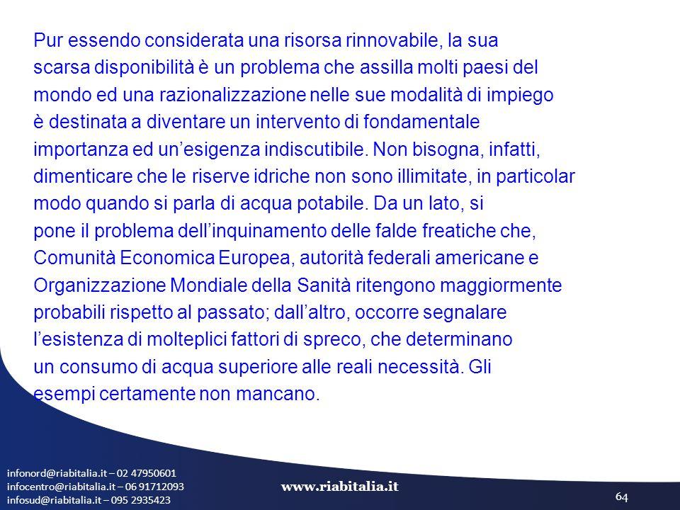infonord@riabitalia.it – 02 47950601 infocentro@riabitalia.it – 06 91712093 infosud@riabitalia.it – 095 2935423 www.riabitalia.it 64 Pur essendo consi