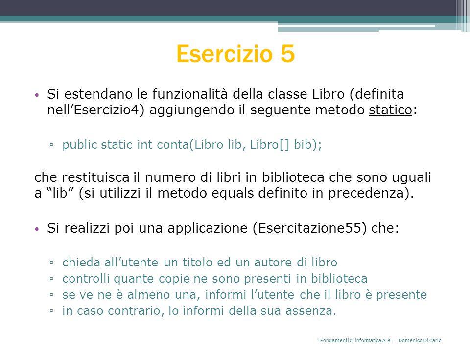 Esercizio 5 Si estendano le funzionalità della classe Libro (definita nell'Esercizio4) aggiungendo il seguente metodo statico: ▫ public static int con