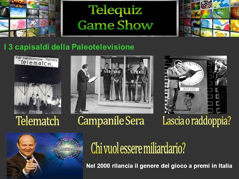 I 3 capisaldi della Paleotelevisione Nel 2000 rilancia il genere del gioco a premi in Italia