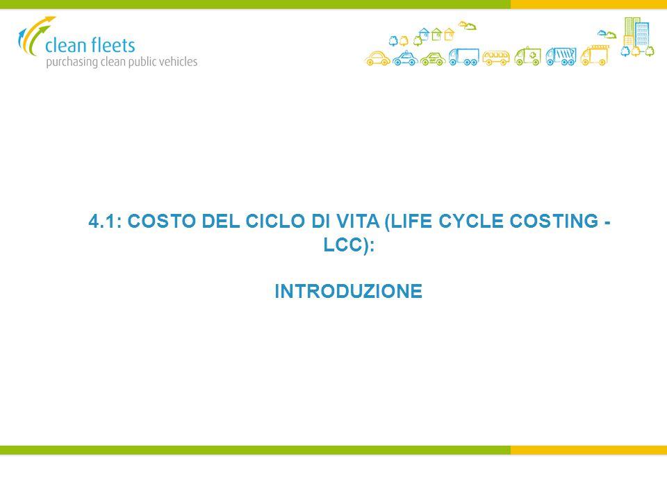 4.1: COSTO DEL CICLO DI VITA (LIFE CYCLE COSTING - LCC): INTRODUZIONE
