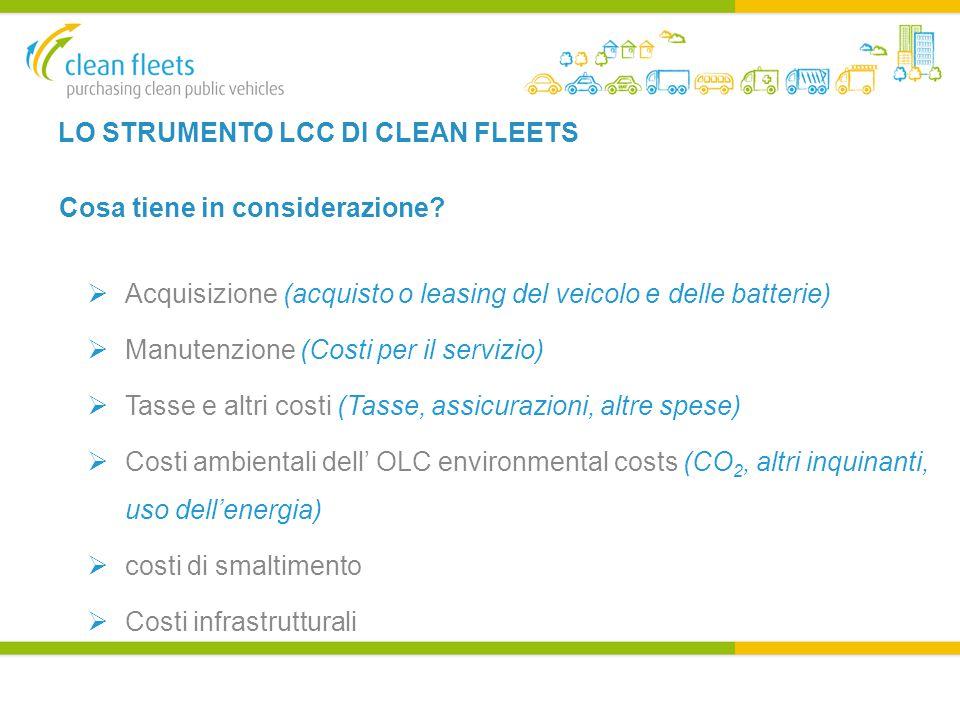 LO STRUMENTO LCC DI CLEAN FLEETS Cosa tiene in considerazione.