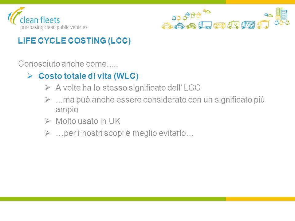 LIFE CYCLE COSTING (LCC) Conosciuto anche come.....