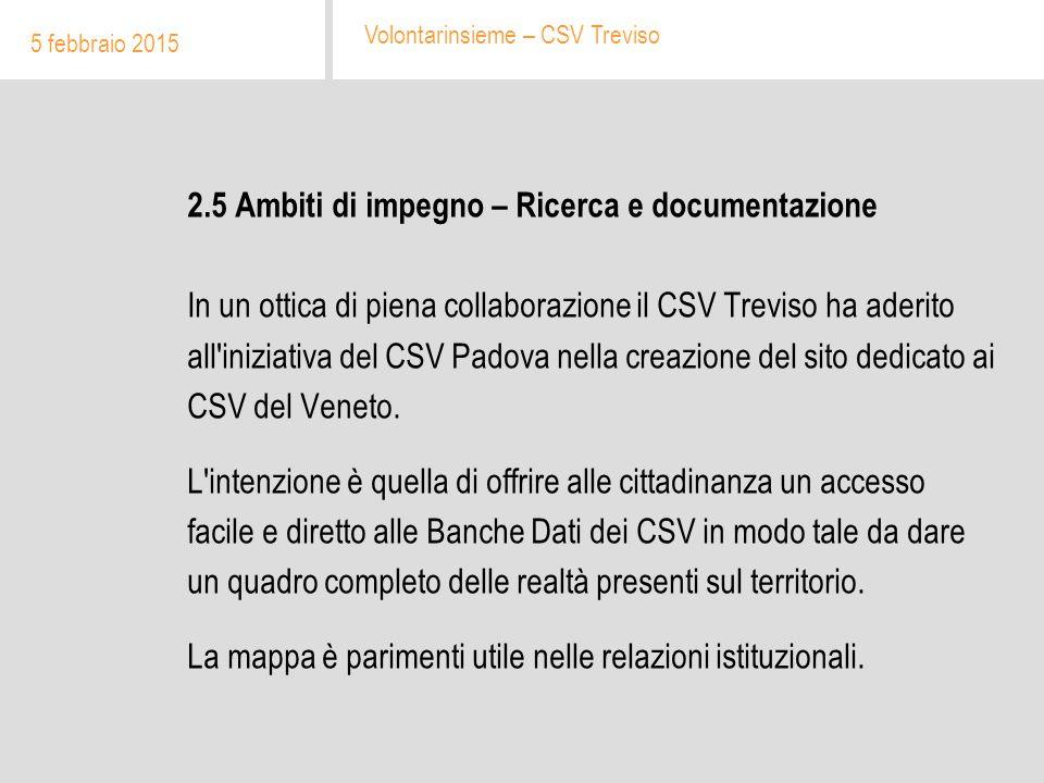 2.5 Ambiti di impegno – Ricerca e documentazione In un ottica di piena collaborazione il CSV Treviso ha aderito all'iniziativa del CSV Padova nella cr