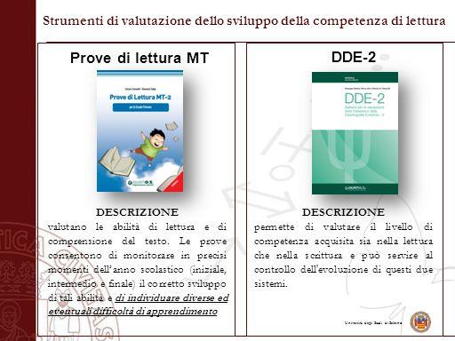Università degli Studi di Salerno Strumenti di valutazione dello sviluppo della competenza di lettura Prove di lettura MT DDE-2 DESCRIZIONE permette d