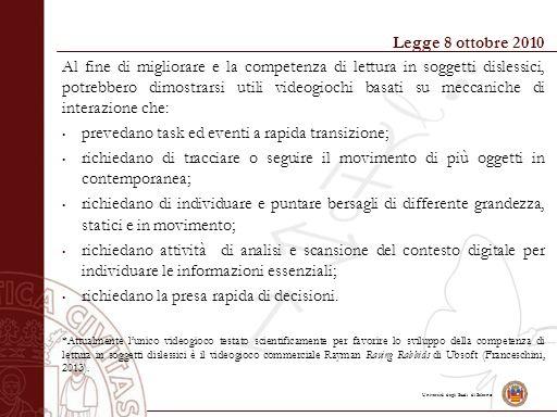 Università degli Studi di Salerno Legge 8 ottobre 2010 Al fine di migliorare e la competenza di lettura in soggetti dislessici, potrebbero dimostrarsi