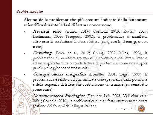 Università degli Studi di Salerno Problematiche Alcune delle problematiche più comuni indicate dalla letteratura scientifica durante le fasi di lettur