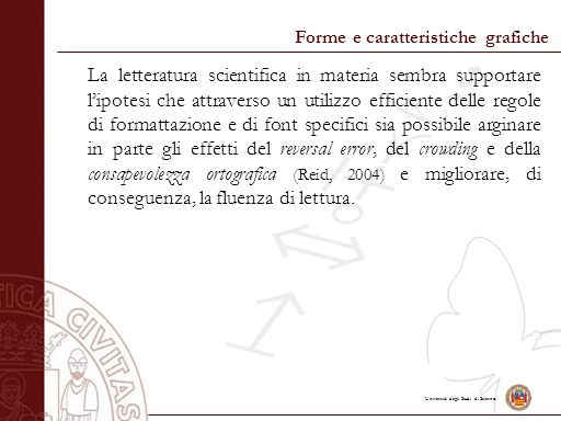 Università degli Studi di Salerno Forme e caratteristiche grafiche La letteratura scientifica in materia sembra supportare l'ipotesi che attraverso un