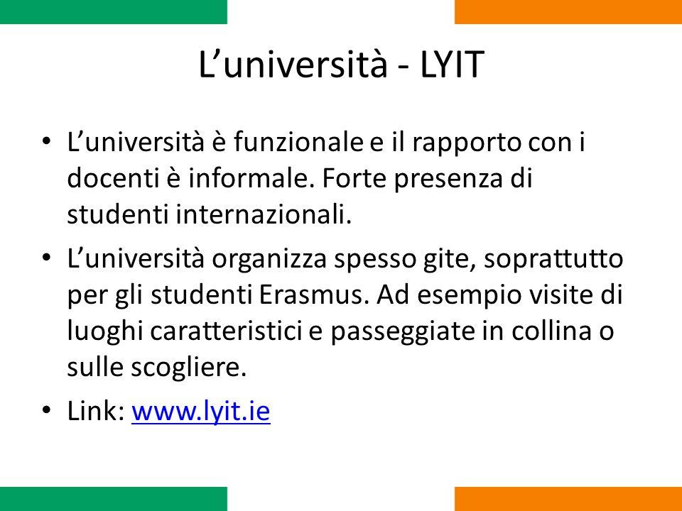 L'università - LYIT L'università è funzionale e il rapporto con i docenti è informale. Forte presenza di studenti internazionali. L'università organiz