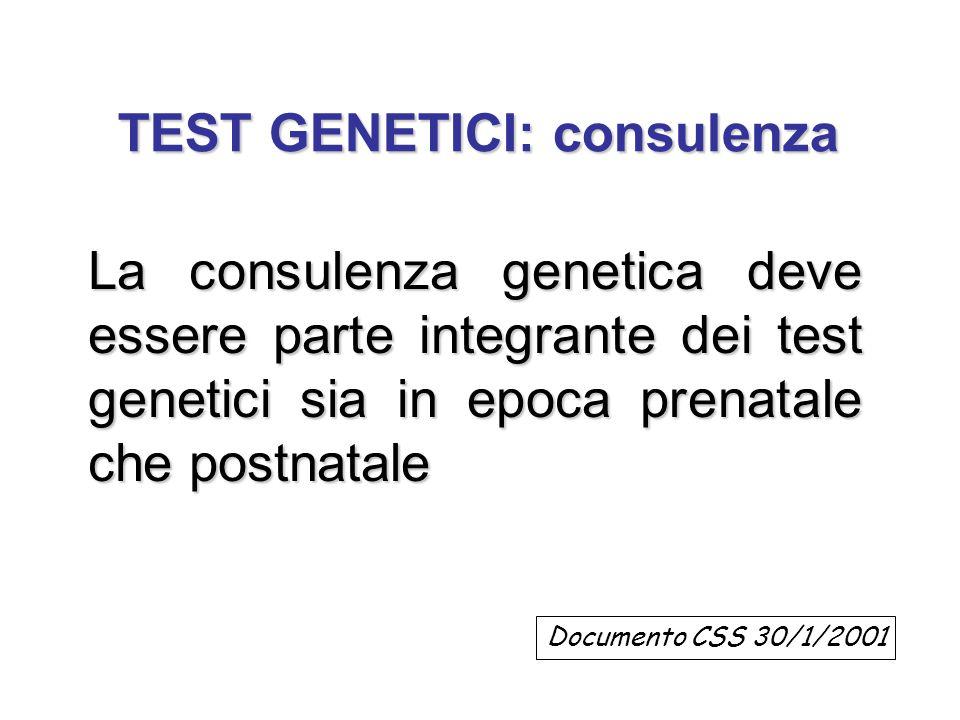 Test genetici: analisi di laboratorio Insieme di tecniche capaci di evidenziare la presenza di alterazioni del patrimonio genetico di un individuo a livello dei cromosomi o dei singoli geni e di correlare tali alterazioni a specifiche patologie su base genetica