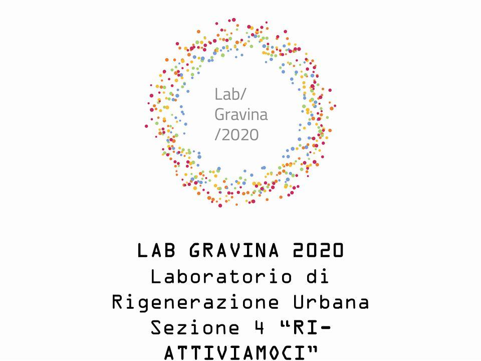 """LAB GRAVINA 2020 Laboratorio di Rigenerazione Urbana Sezione 4 """"RI- ATTIVIAMOCI"""" Asse Economico"""