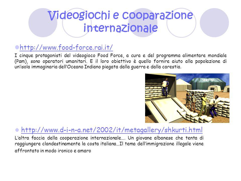 Videogiochi e cooparazione internazionale http://www.food-force.rai.it/ I cinque protagonisti del videogioco Food Force, a cura e del programma alimen