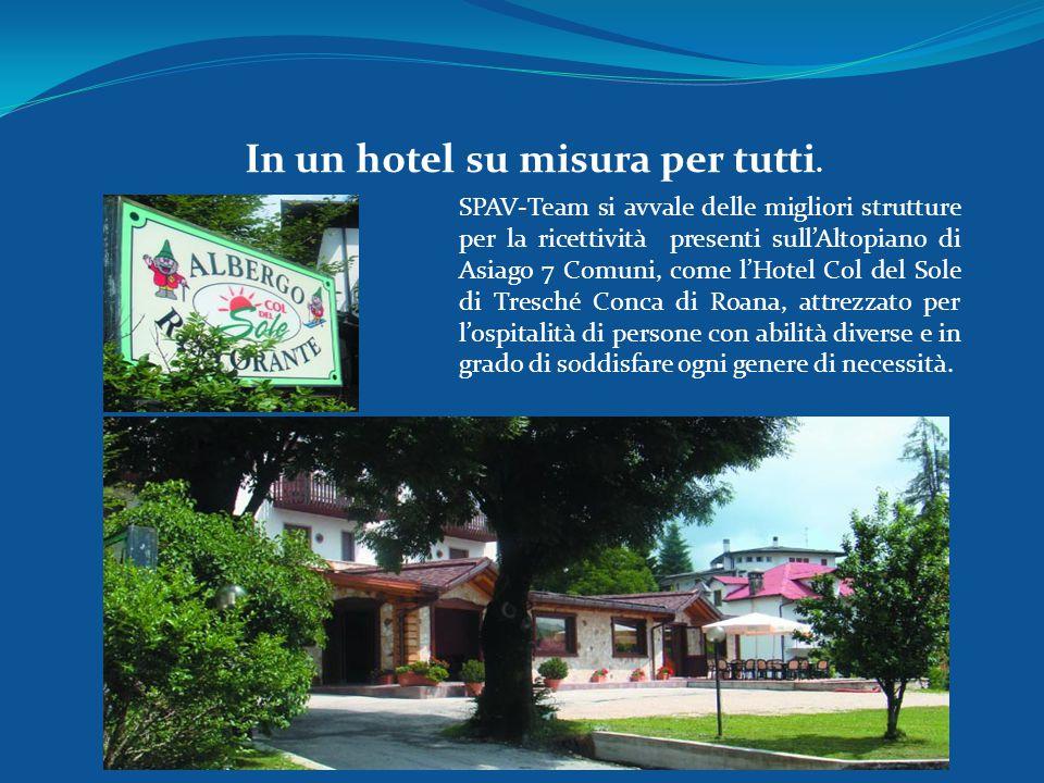 SPAV-Team si avvale delle migliori strutture per la ricettività presenti sull'Altopiano di Asiago 7 Comuni, come l'Hotel Col del Sole di Tresché Conca