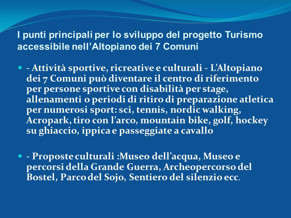 I punti principali per lo sviluppo del progetto Turismo accessibile nell'Altopiano dei 7 Comuni - Attività sportive, ricreative e culturali - L'Altopi