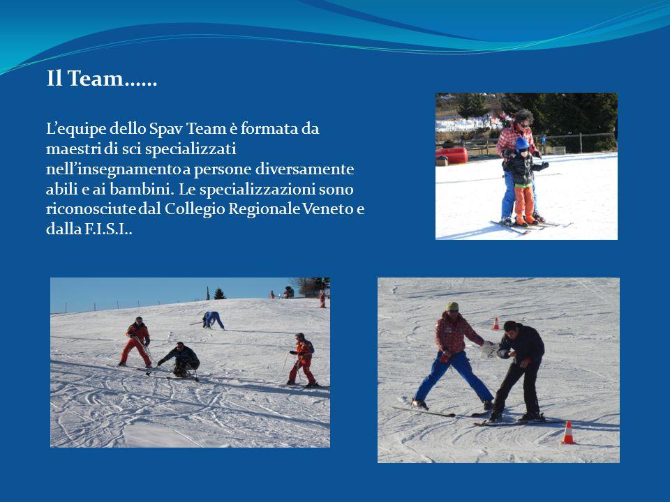 Il Team…… L'equipe dello Spav Team è formata da maestri di sci specializzati nell'insegnamento a persone diversamente abili e ai bambini. Le specializ